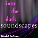Into The Dark Soundscapes