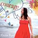 Louise Kent - Courage